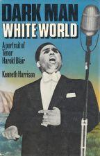 Dark Man White World: a portrait of tenor Harold Blair