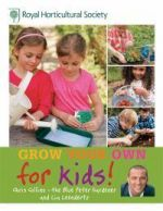Royal Horticultural Society --- Grow Your Own for Kids