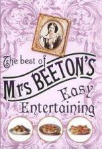 The Best of Mrs Beeton's Easy Entertaining