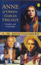 Anne of Green Gables Trilogy: Complete and Unabridged
