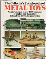 The Collector's Encyclopedia of Metal Toys