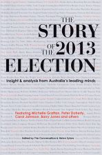 The Story of the 2013 Election