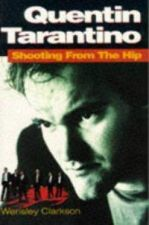 Quentin Tarantino : Shooting from the Hip