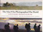The Man Who Photographed the World.-Burton Holmes