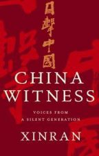 China Witness Voices From a Silent Generation