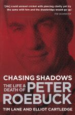 Chasing Shadows: Life & Death of Peter Roebuck.