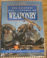 The Guinness Encyclopedia of Weaponry