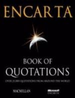 Encarta Book of Quotations: 2500 Quotes from around the World.
