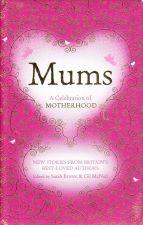 Mums: A Celebration of Motherhood