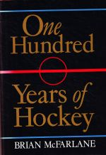 One Hundred Years of Hockey