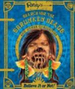 Ripley's Search for the Shrunken Heads