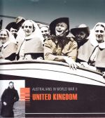 Australians in World War Two - United Kingdom