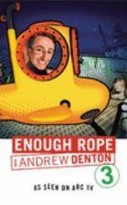 Enough Rope 3