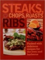 Steaks, Chops, Roasts and Ribs