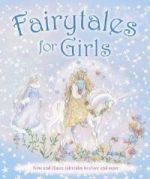 Fairytales for Girls, The Secret World of Fairies & A Visit to Fairyland