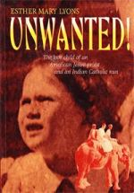 Unwanted!: The Love Child of an American Jesuit Priest and Indian Catholic Nun