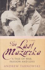 The Last Mazurka : A Tale of War, Passion and Loss