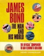 James Bond - The Man and his World