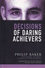 Decisions of Daring Achievers