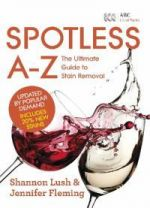 Spotless A-Z -- The Ultimate Guide to Stain Removal