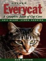 Everycat --- A Complete Book of Cat Care