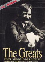 The Greats: Heroes, Larrikins, Leaders, Visionaries