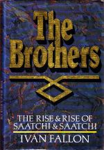 The Brothers: The Rise & Rise of Saatchi & Saatchi