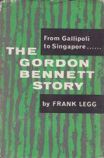 From Gallipoli to Singapore - The Gordon Bennett Story