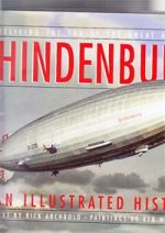 Hindenburg -- An Illustrated History