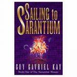 Sailing to Sarantium: Book 1 of The Sarantine Mosaic