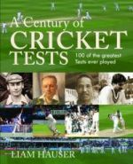 A Century of Cricket Tests -- A 100 of the Greatest Tests Ever Played