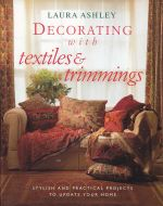 Laura Ashley: Decorating With Textiles and Trimings