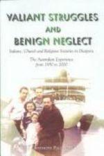 Valiant Struggles and Benign Neglect