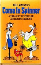 Come In Spinner --A Treasury of Popular Australian Humour