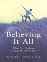 Believing It All