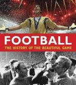 Football, The History of the Beautiful game