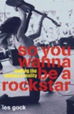 So You Wanna Be a Rock Star