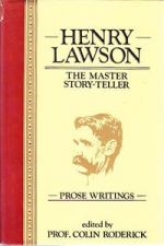 Henry Lawson: the master story-teller: prose writings