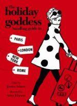 The Holiday Goddess Handbag Guide to Paris, London, New York, Rome
