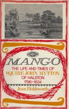 Mango: the life and times of Squire John Mytton of Halston 1796-1834
