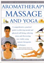 The Encyclopedia of Aromatherapy, Massage and Yoga
