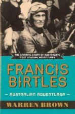 Francis Birtles, Australian Adventurer