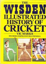 The Wisden Illustrated History Of Cricket