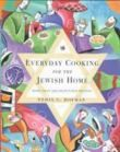 Everyday Cooking for the Jewish Home