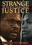 Strange Justice : the Selling of Clarence Thomas