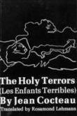 The Holy Terrors - (Les Enfants Terribles)