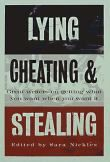Lying, Cheating, and Stealing