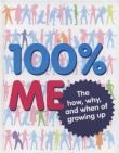 100% Me: the how, why, and when of growing up