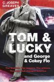Tom and Lucky (and George and Cokey Flo)