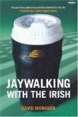Jaywalking with the Irish